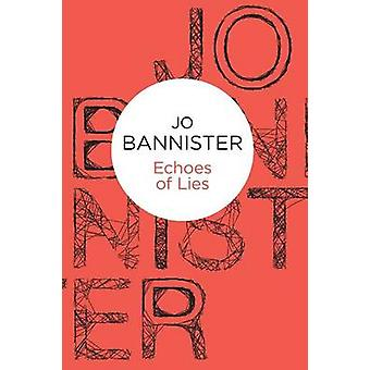 Echoes of Lies by Bannister & Jo