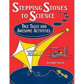 Stepping Stones alla scienza True Tales e attività impressionante da Haven & Kendall