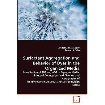 Pinta-aktiivisen aggregaation ja käyttäytyminen väri aineiden järjestäytyneen median Chakraborty & Amitabha