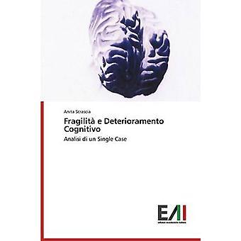 Fragilit e Deterioramento Cognitivo by Scrascia Anita