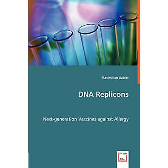 DNA Replicons  Nextgeneration Vaccines against Allergy by Gabler & Maximilian