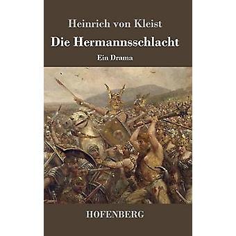 Die Hermannsschlacht by Kleist & Heinrich von