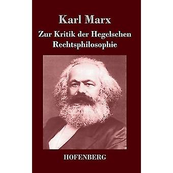 Zur Kritik der Hegelschen Rechtsphilosophie by Marx & Karl