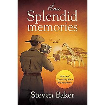 Those Splendid Memories by Steven Baker - 9781912362448 Book