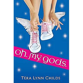 Oh. My. Gods. by Tera Lynn Childs - 9780142414200 Book
