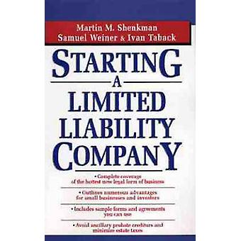 Starting a Limited Liability Company by Martin Shenkman - Samuel Wein