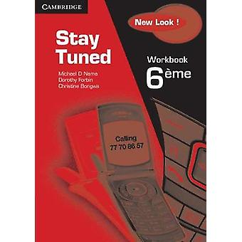 Stay Tuned Workbook for 6 Eme by Michael D. Nama - Dorothy Forbin - C
