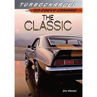 The Classic - 69 Chevy Camaro by Eric Stevens - 9781467714792 Book