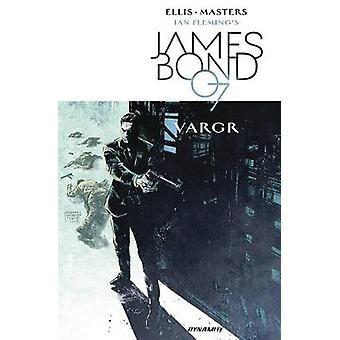 James Bond Volume 1 - VARGR by Warren Ellis - 9781524104801 Book