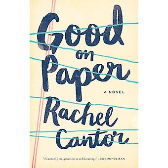 Good on Paper by Rachel Cantor - 9781612194707 Book