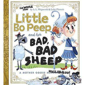 Little Bo Peep et son mauvais - mauvais moutons - une mère oie Hullabaloo par