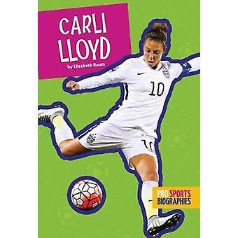 Carli Lloyd by Elizabeth Raum - 9781681521633 Book