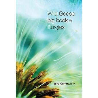 Wild Goose big book of liturgies by Iona Community - 9781849525411 Bo