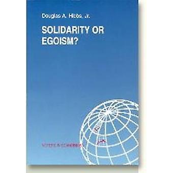 Solidarity or Egoism? - The Economics of Sociotropic and Egocentric In