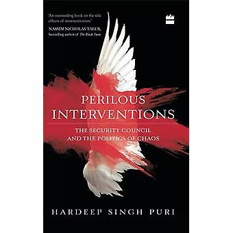 Perilous Interventions - The Security Council and the Politics of Chao