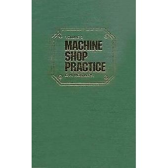 Machine Shop Practice - v. 2 (2nd Revised edition) by K. H. Moltrecht