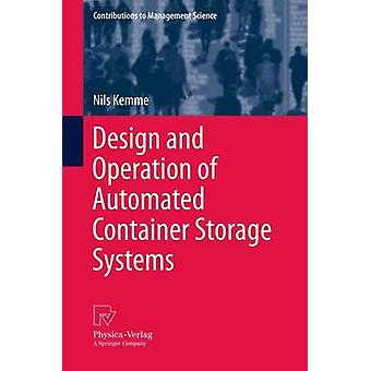 Design and Operation of Automated Container Storage Systems by Kemme & Nils