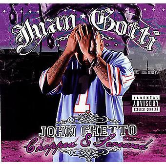 Juan Gotti - importación de Estados Unidos John Ghetto-Screwed & picado [CD]