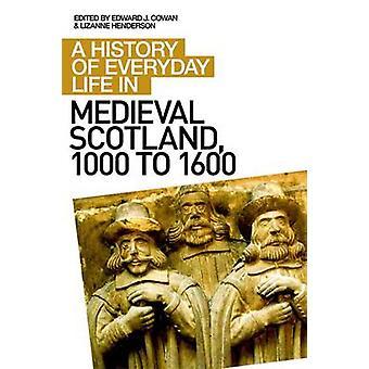 Uma história de vida cotidiana na Escócia Medieval por Edward J. Cowan-