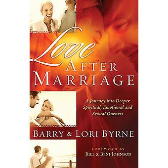Amor depois do casamento - uma viagem ao mais profundo espiritual - emocional e