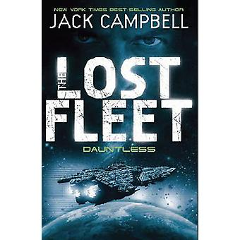The Lost Fleet - Bk. 1 - Dauntless by Jack Campbell - 9780857681300 Book