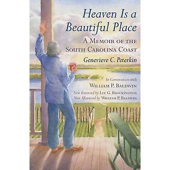 Heaven is a Beautiful Place - A Memoir of the South Carolina Coast in