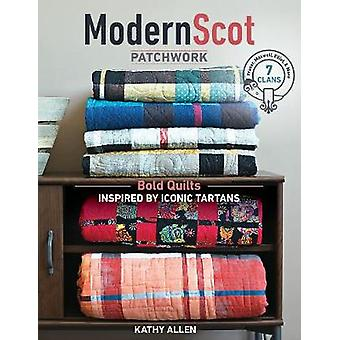 Modern Scot Patchwork - Bold Quilts Inspired by Iconic Tartans by Kath