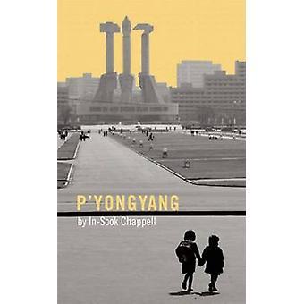 P'yongyang von Chappell In Sook - 9781783193332 Buch
