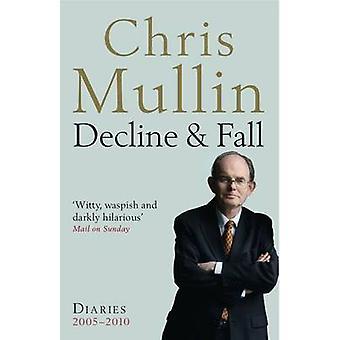 Décliner & automne-Diaries 2005 2010 par Chris Mullin - livre 9781846684005