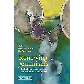 Renovación de feminismos - narrativas Radical - fantasías y futuros en Med