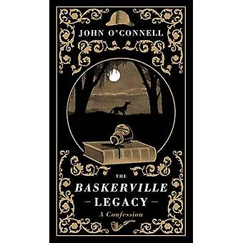 The Baskerville Legacy - A Novel by John O'Connell - 9781907595462 Book