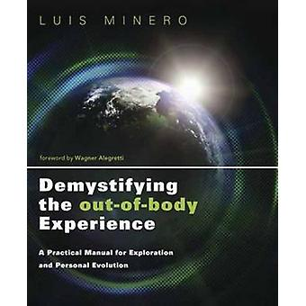 Demystifying the OutofBody Experience by Luis Minero
