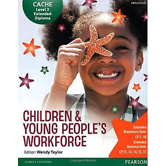 Cache Level 3 Extended Diploma  for the Children & Young Peoples Workforce: Student Book