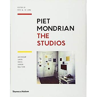 Piet Mondrian: Studiorna: Laren, Paris, Amsterdam, London, New York