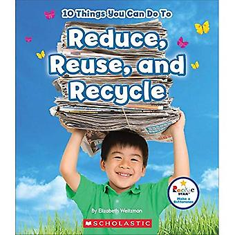 10 Things You Can Do to Reduce, Reuse, Recycle (Rookie Starmake a Difference)