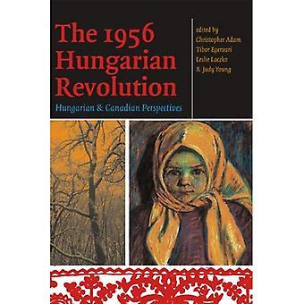 La révolution hongroise de 1956: Les Perspectives hongrois et Canadiens