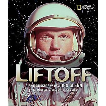 Liftoff: A Photobiography of John Glenn (National Geographic Photobiographies (Hardcover))