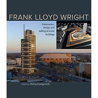 Frank Lloyd Wright: Erhaltung, Gestaltung und ikonischen Gebäude hinzufügen
