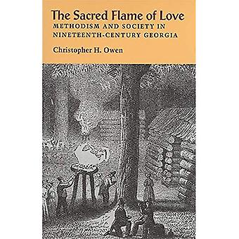 The Sacred Flame of Love: Methodism and Society in Nineteenth-century Georgia