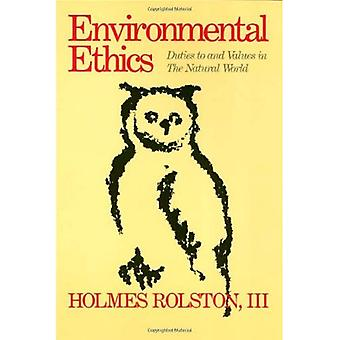 Environmental Ethics: Duties to and Values in the Natural World