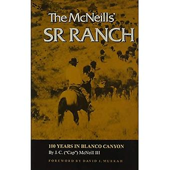 The McNeills' SR Ranch: 100 Years in Blanco Canyon, Vol. 28
