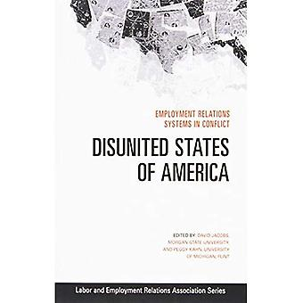 Disunited States of America: Employment Relations Systems in Conflict (LERA Research Volumes)