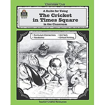 A Guide for Using the Cricket in Times Square in the Classroom (Literature Units)
