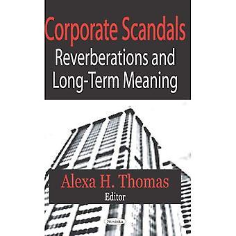 Unternehmensskandale: Nachhall und langfristige Bedeutung