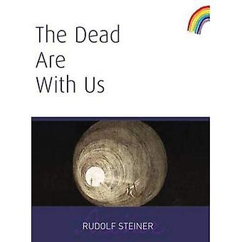 The Dead Are With Us