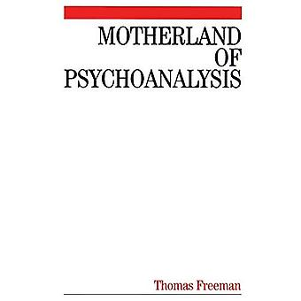 Motherland of Psychoanalysis : A Study in Psychoanalytical Psychiatry