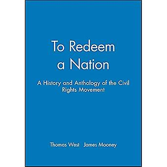 To Redeem a Nation : A History and Anthology of the Civil Rights Movement