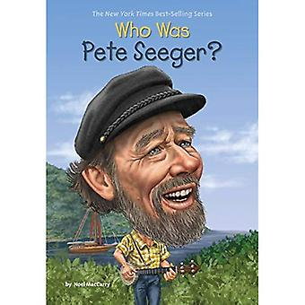 Who Was Pete Seeger? (Who Was...? (Hardcover))