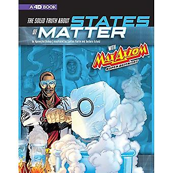 The Solid Truth about States of Matter with Max Axiom, Super Scientist: 4D an Augmented Reading Science Experience (Graphic Science 4D)