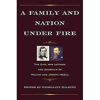 A Family and Nation Under Fire: The Civil War Letters and Journals of William and Joseph Medill (Civil War in the North Series)
